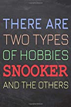 There Are Two Types of Hobbies Snooker And The Others: Snooker Notebook, Planner or Journal | Size 6 x 9 | 110 Dot Grid Pages | Office Equipment, ... Snooker Gift Idea for Christmas or Birthday