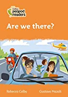 Level 4 – Are we there? (Collins Peapod Readers)