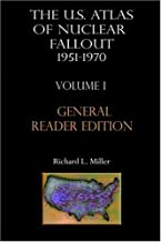 U.S. Atlas of Nuclear Fallout, 1951-1970, Vol. 1: Abridged General Reader Edition by Richard L. Miller (2002-06-01)
