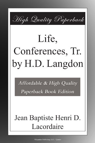 Life, Conferences, Tr. by H.D. Langdon