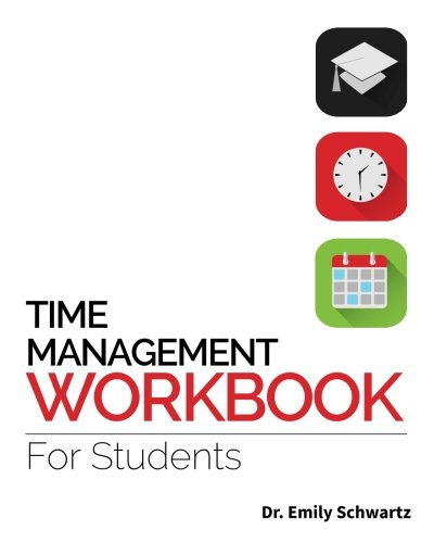 Compare Textbook Prices for Time Management Workbook for Students  ISBN 9780985053673 by Schwartz, Dr. Emily