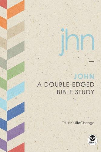 John: A Double-Edged Bible Study (LifeChange)