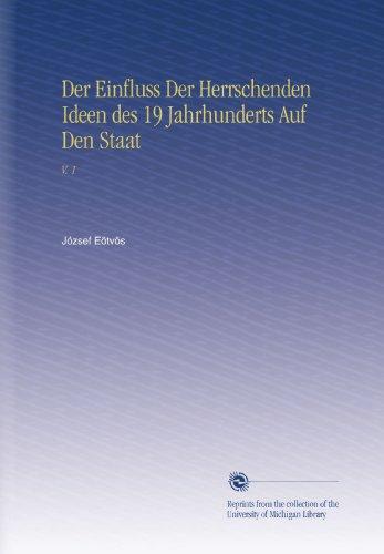 Der Einfluss Der Herrschenden Ideen des 19 Jahrhunderts Auf Den Staat: V. 1