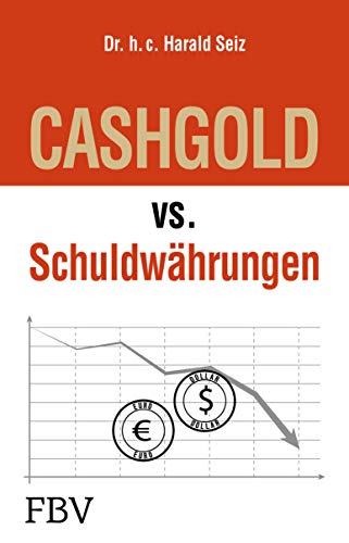 CASHGOLD vs. Schuldwährungen