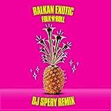 Balkan Exotic (DJ Spery Remix)