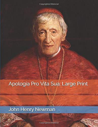 Apologia Pro Vita Sua: Large Print
