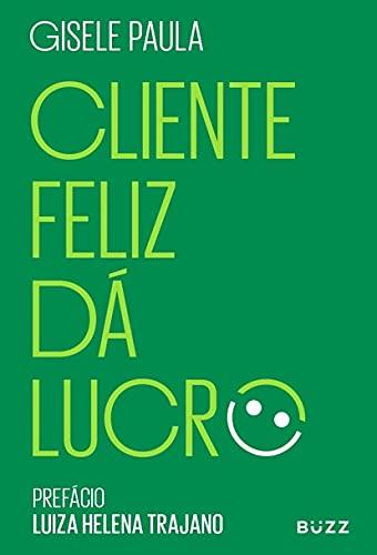 Cliente feliz da lucro