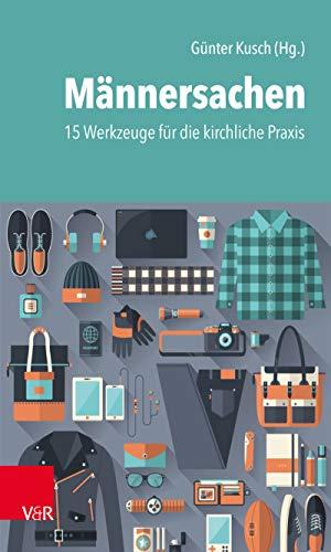 Männersachen: 15 Werkzeuge für die kirchliche Praxis