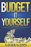 BUDGET IT YOURSELF: Comprehensive Guide to X-scape to Financial Freedom