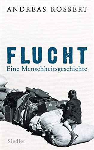 Flucht – Eine Menschheitsgeschichte: Ausgezeichnet als bestes Sachbuch 2020 (NDR Kultur Sachbuchpreis)