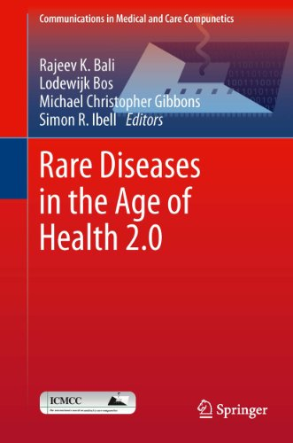 Rare Diseases in the Age of Health 2.0 (Communications in Medical and Care Compunetics Book 4)