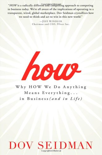 Image of How: Why How We Do Anything Means Everything...in Business (and in Life)