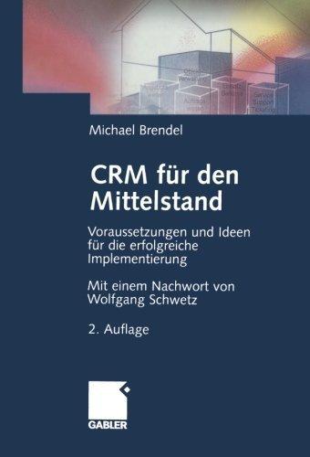 CRM f????r den Mittelstand: Voraussetzungen und Ideen f????r die erfolgreiche Implementierung (German Edition) by Michael Brendel (2012-07-31)