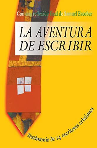 LA AVENTURA DE ESCRIBIR: Testimonio de 14 escritores cristiano (Spanish Edition)