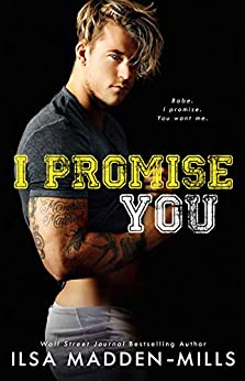 I Promise You: Stand-Alone College Sports Romance by [Ilsa Madden-Mills]