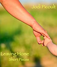 Leaving Home: Short Pieces (Kindle Single) (English Edition)