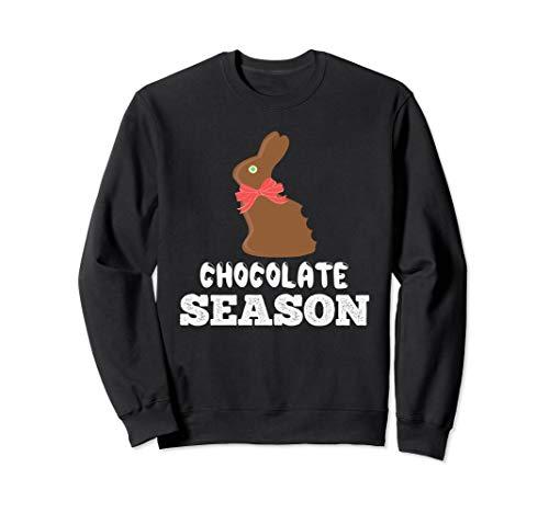 Schokoladensaison! Osterhase, fröhliche Ostern Sweatshirt