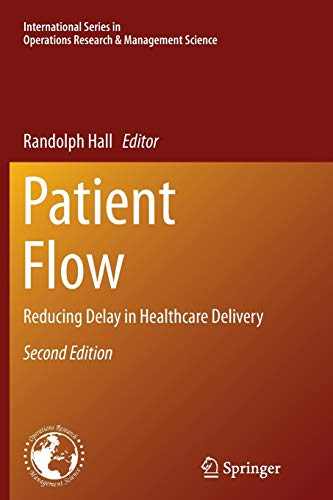 Patient Flow: Reducing Delay in Healthcare Delivery (International Series in Operations Research & Management Science, Band 206)