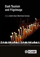 Dark Tourism and Pilgrimage (Cabi Religious Tourism and Pilgrimage)