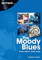 The Moody Blues: Every Album, Every Song (On Track)