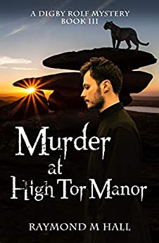 Murder at High Tor Manor: A Digby Rolf Cozy Mystery Book Three (Digby Rolf Cozy Mysteries 3) by [Raymond M Hall]