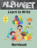 Alphabet: Learn to write: Workbook: A Fun Book to Practice Writing| Learn How to Write Cursive A – Z...