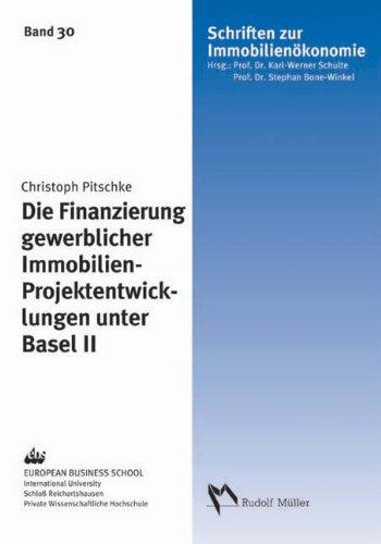 Die Finanzierung gewerblicher Immobilien-Projektentwicklungen unter Basel II