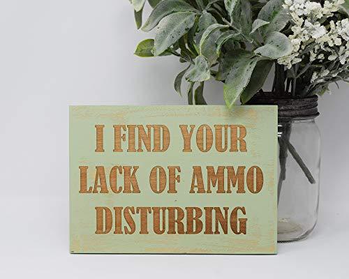 Toll2452 Placa de madera para colgar con texto en inglés 'I Find Your Lack of Ammo Disturbing Wood Home Decor', 20 cm x 20 cm