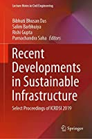 Recent Developments in Sustainable Infrastructure: Select Proceedings of ICRDSI 2019 (Lecture Notes in Civil Engineering (75))