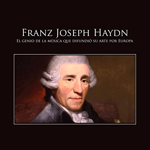 Franz Joseph Haydn     El genio de la música que difundió su arte por Europa [Franz Joseph Haydn: The Genius of Music Who Spread His Art Across Europe]              By:                                                                                                                                 Online Studio Productions                               Narrated by:                                                                                                                                 uncredited                      Length: 31 mins     Not rated yet     Overall 0.0