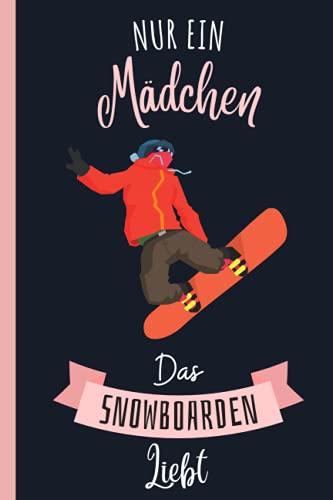 Nur Ein Mädchen Das Snowboarden Liebt: Notizbuch für Snowboarden Liebhaber | Snowboarden Tagebuch | 120 Seiten | 6 x 9 Zoll | Notizbuchgeschenk für Snowboarden liebhaber