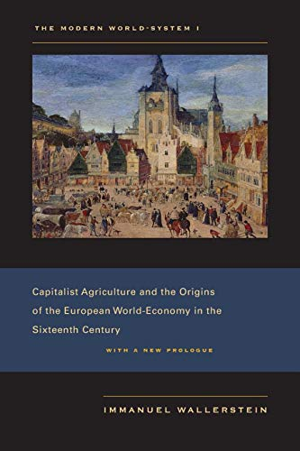 The Modern World-System I: Capitalist Agriculture and the Origins of the European World-Economy in the Sixteenth Century (English Edition)
