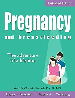 Pregnancy and breastfeeding: The adventure of a lifetime (Colección Salud)