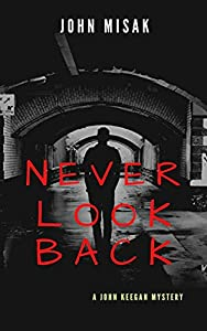 Never Look Back (John Keegan Mystery Book 6)