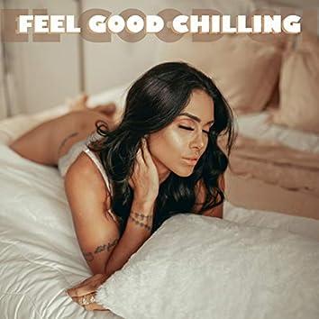 Feel Good Chilling