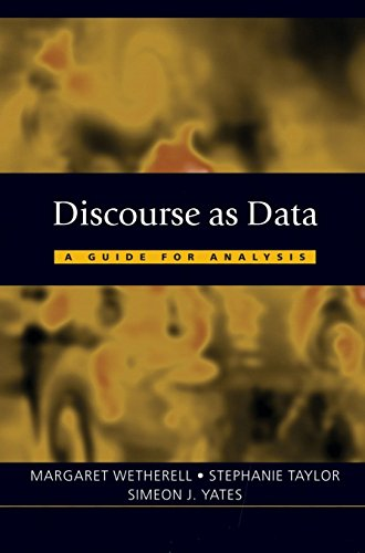 Discourse as Data: A Guide for Analysis (Published in association with The Open University) by Margaret Wetherell (Editor), Stephanie Taylor (Editor), Simeon J. Yates (Editor) ?€? Visit Amazon's Simeon J. Yates Page search results for this author Simeon J. Yates (Editor) (1-May-2001) Paperback