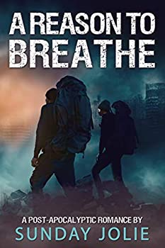 A Reason to Breathe  A Post-Apocalyptic Romance  The Amitola Rising Series Book 1