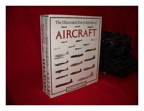 The Illustrated Encylopedia of Aircraft: Two Volumes: The Rand McNally Encyclopedia of Military Aircraft and World Encyclopedia of Civil Aircraft