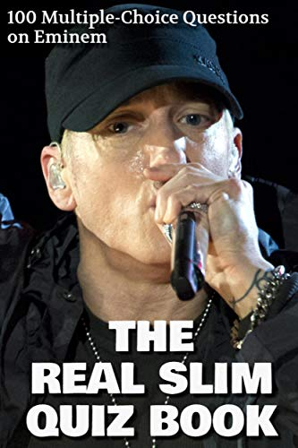 The Real Slim Quiz Book: 100 Multiple-Choice Questions on Eminem (English Edition)