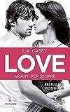 Love. Amanti per sempre (LOVE Series Vol. 10)