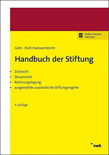 Handbuch der Stiftung: Zivilrecht. Steuerrecht. Rechnungslegung. Ausgewählte ausländische Stiftungsregime.