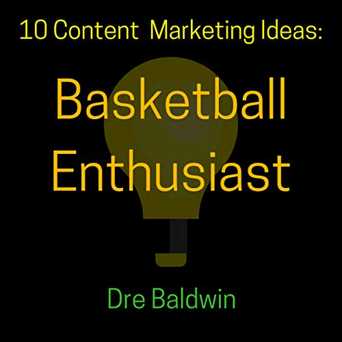 10 Content Marketing Ideas: Basketball Enthusiast audiobook cover art