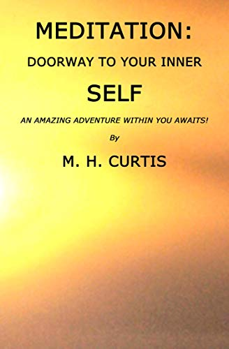 MEDITATION: DOORWAY TO YOUR INNER SELF (English Edition)