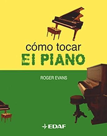 Como Tocar El Piano / How to Play Piano (Spanish Edition)
