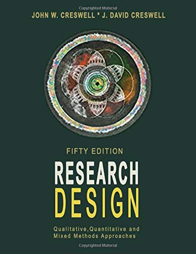 Compare Textbook Prices for Research Design: Qualitative, Quantitative, and Mixed Methods Approaches  ISBN 9798588141659 by John W. Creswell,J. David Creswell