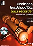 WORKSHOP BASSBLOCKFLOETE 1 - arrangiert für Bass-Blockflöte - mit CD [Noten /...