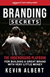 Branding Secrets: The Underground Playbook for Building a Great Brand with Very Little Money (Englis...