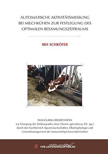 AUTOMATISCHE AKTIVITÄTSMESSUNG BEI MILCHKÜHEN ZUR FESTLEGUNG DES OPTIMALEN BESAMUNGSZEITRAUMS (Edition Scientifique)