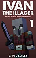 Ivan the Illager 1: An Unofficial Minecraft Series