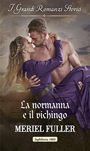 La normanna e il vichingo: I Grandi Romanzi Storici